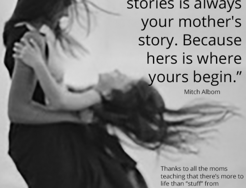 Favorite Mother's Day Quotes: Your Mother's Story