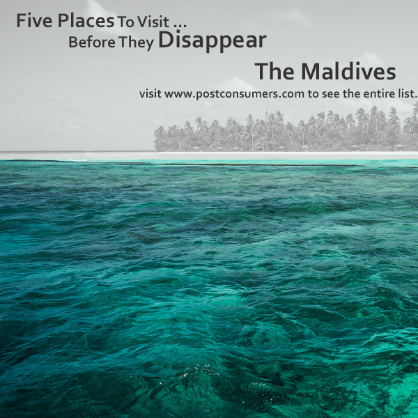Places To See Before They Disappear The Maldives