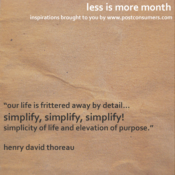 Less Is More Quotes Simplify Simplify Simplify Postconsumers