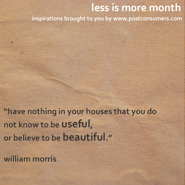 Less Is More Quotes Useful And Beautiful Postconsumers