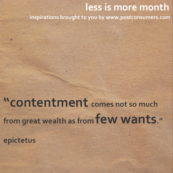 Less Is More Quotes The Contentment Of Few Wants Postconsumers