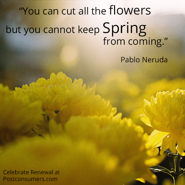 Favorite Spring Quotes: You Cannot Keep Spring From Coming