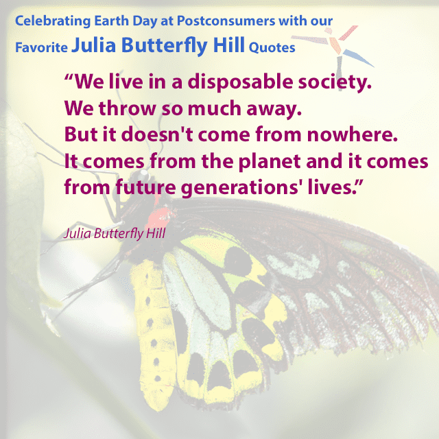 Favorite Julia Butterfly Hill Quotes: Disposable Society
